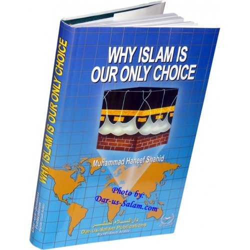 Why Islam is Our only Choice