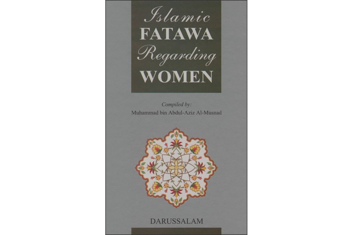 fatwas regarding women in islam I have published a number of fatwa collections exclusively devoted to this topic,   the extent to which the islamic worldview on male-female relations constitutes.