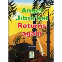 Angel Jibra'eel Returns Again
