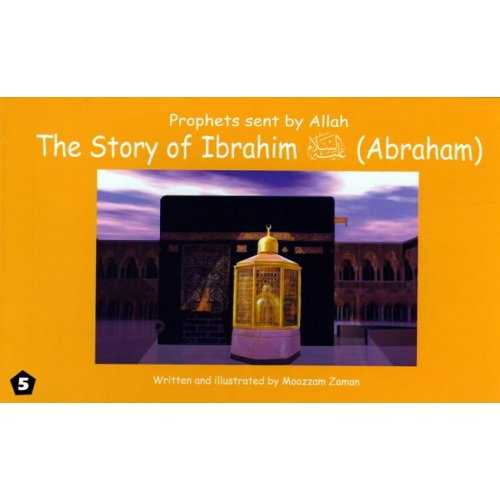 05: Story of Ibrahim (Abraham)
