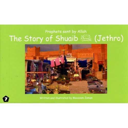 07: Story of Shuaib (Jethro)