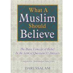What a Muslim Should Believe *SPECIAL*