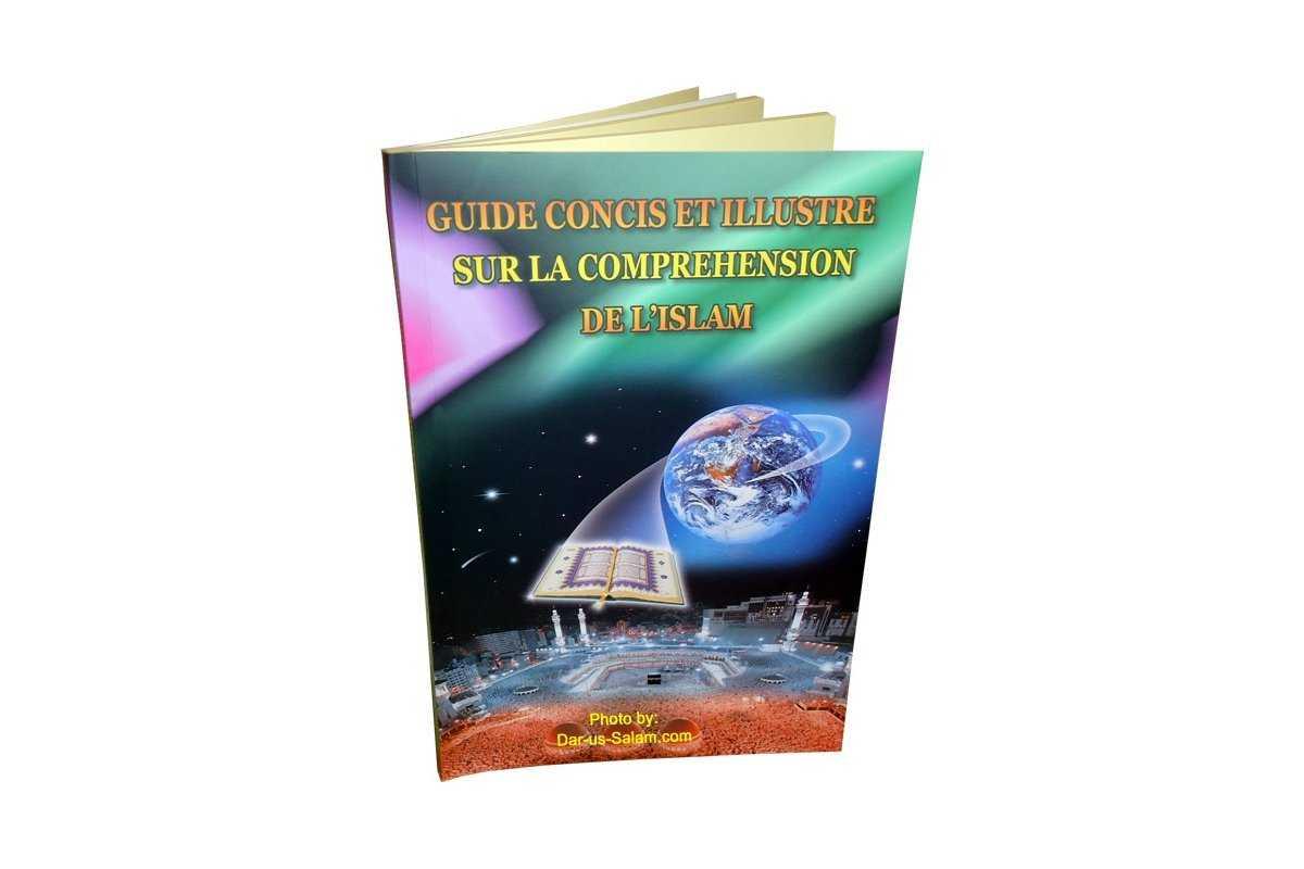 French: Guide Concis et Illustre Sur la Comprehension de l'Islam