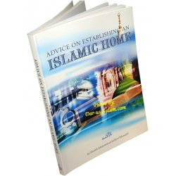 Advice On Establishing Islamic Home