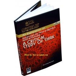 A Critical Study of Shirk - An Explanation Kashf al-Shubuhat