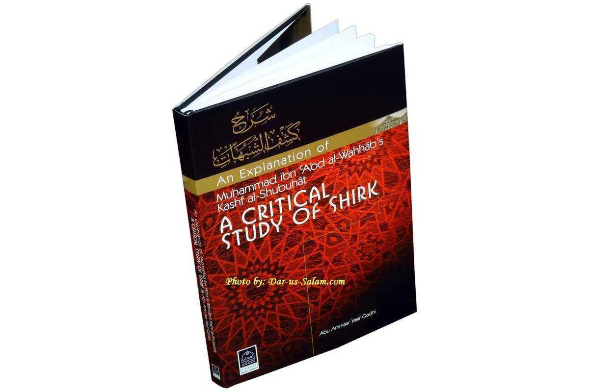 A Critical Study of Shirk - An Explanation Kash al-Shubuhat