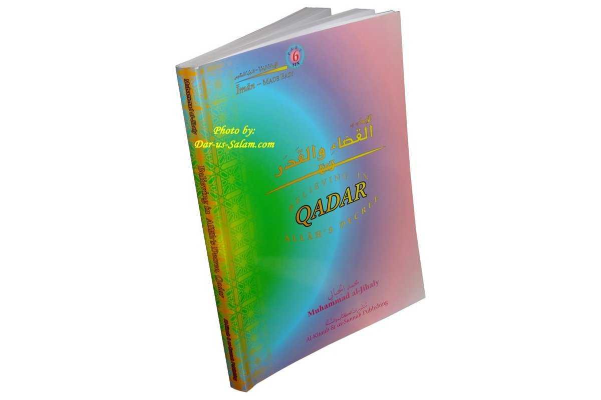 Knowing Allah's Decree, the Qadar (Book 6)