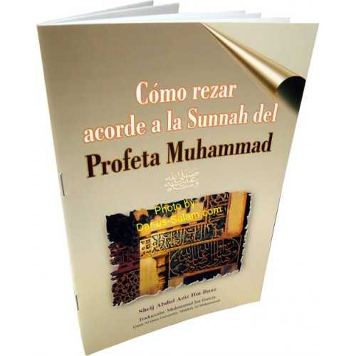 Spanish: Como Rezar De Acuerdo Al Sunnah Del Profeta