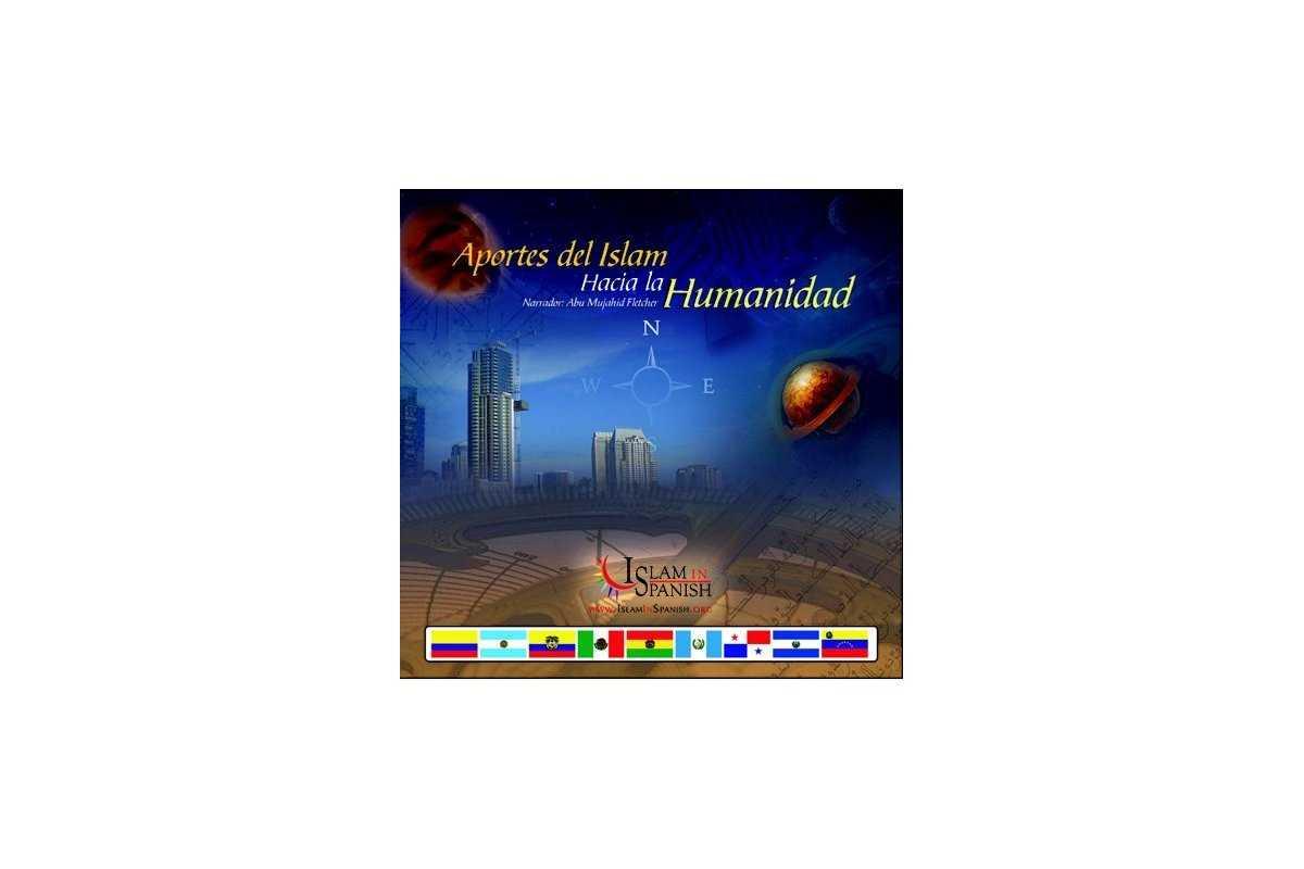Spanish: Aportes del Islam Hacia la Humanidad (CD)