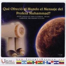 Spanish: Que Ofrecio al Mundo el Mensaje del Profeta Muhammad? (CD)