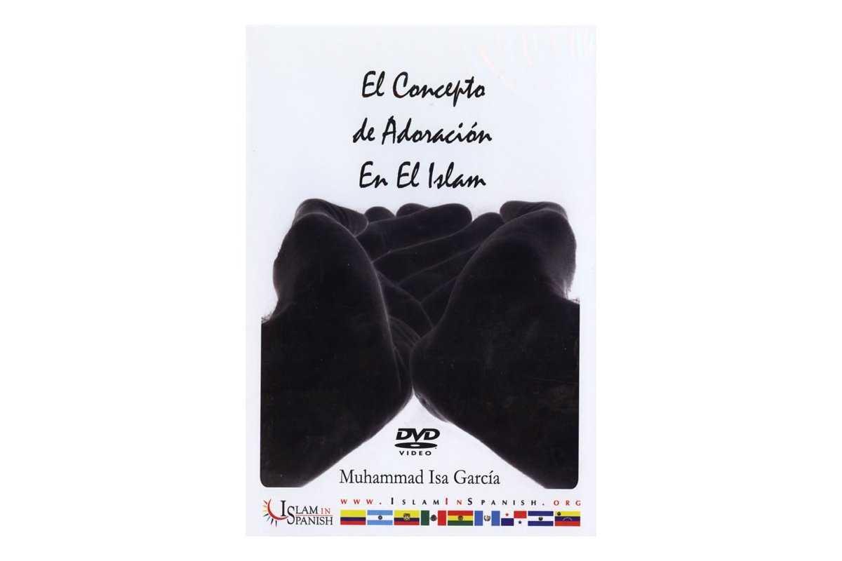 Spanish: El Concepto de Adoracion En El Islam (DVD)