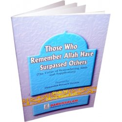 Those Who Remember Allah Have Surpassed Others