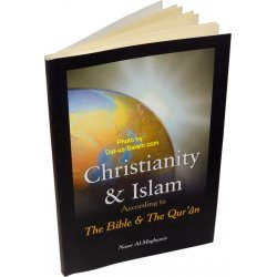Christianity and Islam According to The Bible and The Quran