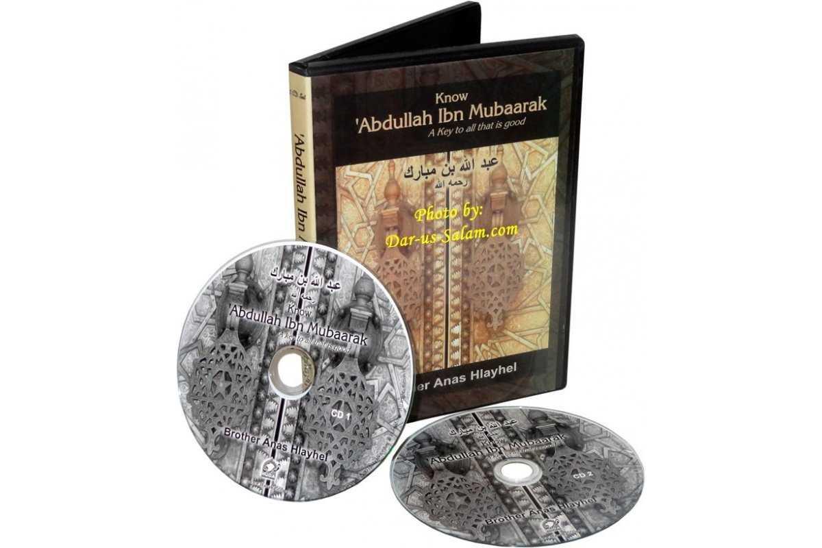 Know Abdullah Ibn Mubaarak (2 CDs)