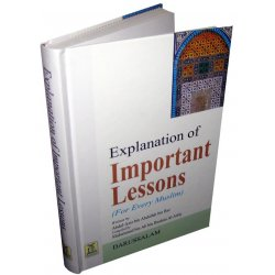 Explanation of Important Lessons (for every Muslim)