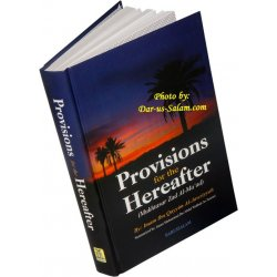 Provisions for the Hereafter - Mukhtasar Zad Al-Maad