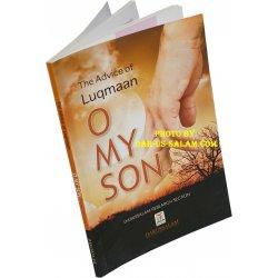 The Advice of Luqmaan: O My Son!