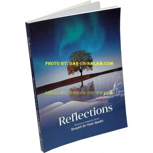 Reflections - Dr. Yasir Qadhi