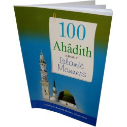 100 Ahadith About Islamic Manners