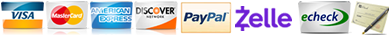 We accept all major credit cards, PayPal, Zelle or check/eCheck.